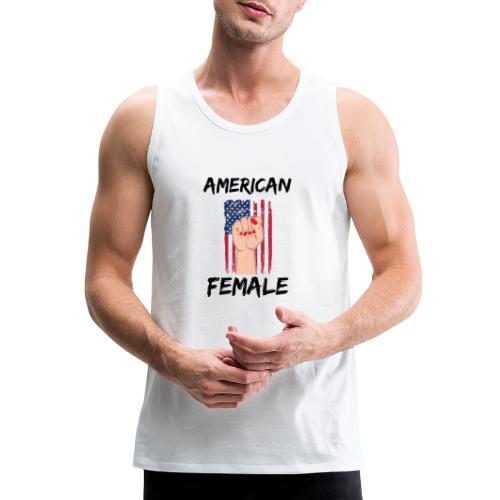 AMERICAN FEMALE - Men's Premium Tank