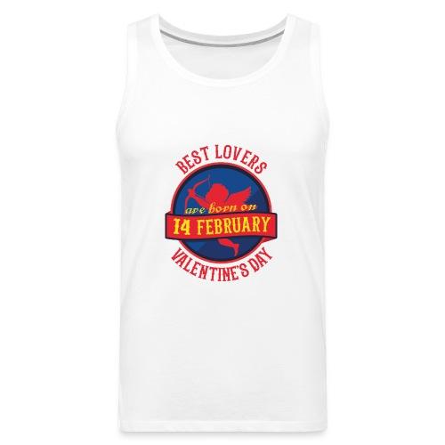 Best Lovers Are Born On Valentine's Day - Men's Premium Tank