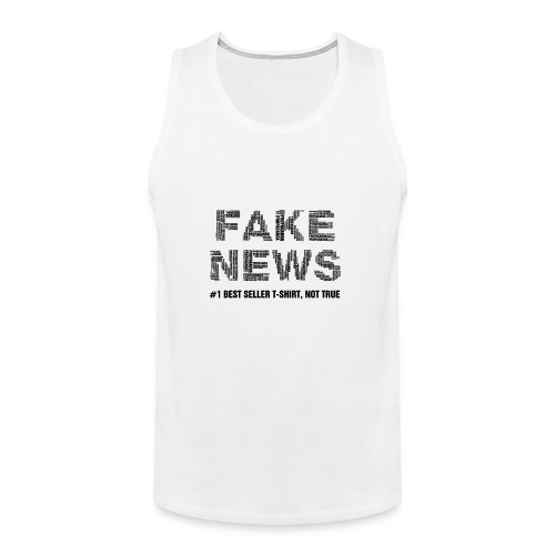 fakenewsnottrue1 - Men's Premium Tank
