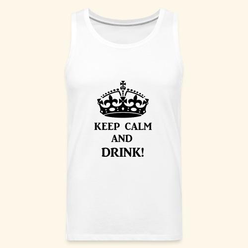 keep calm drink blk - Men's Premium Tank