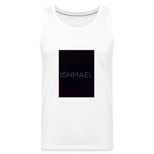 ISHMAEL - Men's Premium Tank