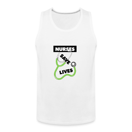 Nurses save lives green - Men's Premium Tank