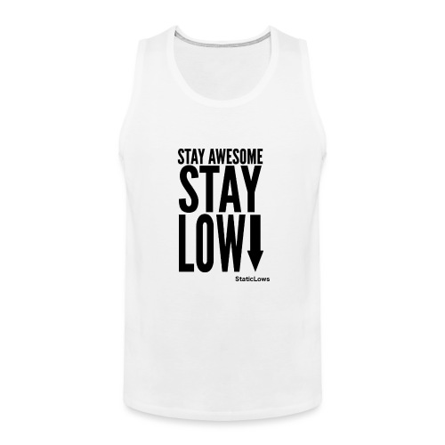 Stay Awesome - Men's Premium Tank