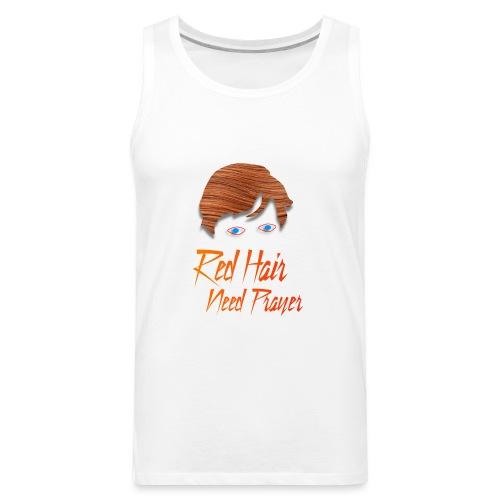 Red Hair Need Prayer - Men's Premium Tank