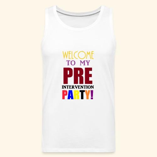 pre intervention party - Men's Premium Tank