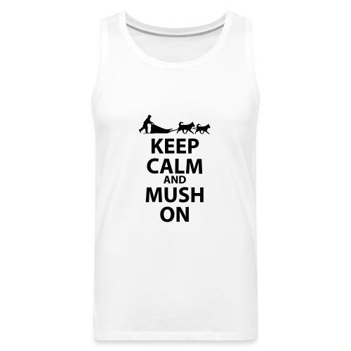 Keep Calm & MUSH On - Men's Premium Tank