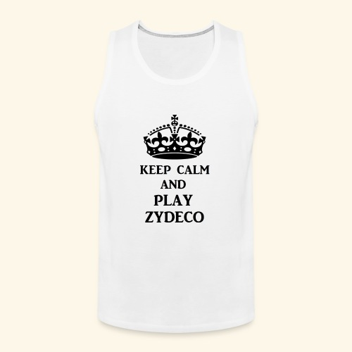 keep calm play zydeco blk - Men's Premium Tank