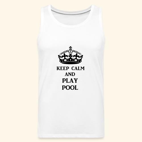 keep calm play pool blk - Men's Premium Tank