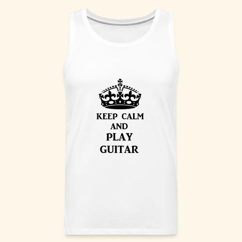 keep calm play guitar blk - Men's Premium Tank