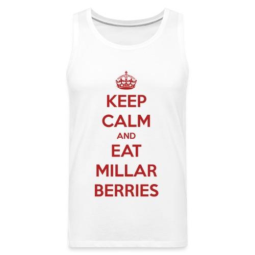 Keep Calm and Eat Millar Berries - Men's Premium Tank