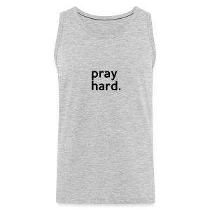 Pray hard - Men's Premium Tank