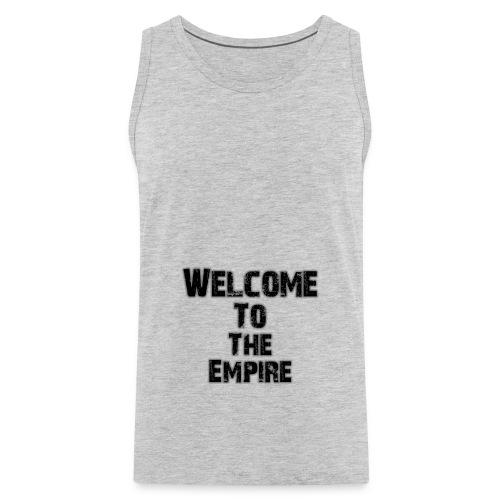 Welcome To The Empire - Men's Premium Tank