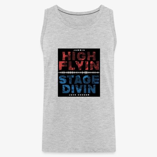 High Flyin Stage Divin - Men's Premium Tank