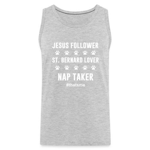 Jesus follower ST. bernard lover nap taker - Men's Premium Tank