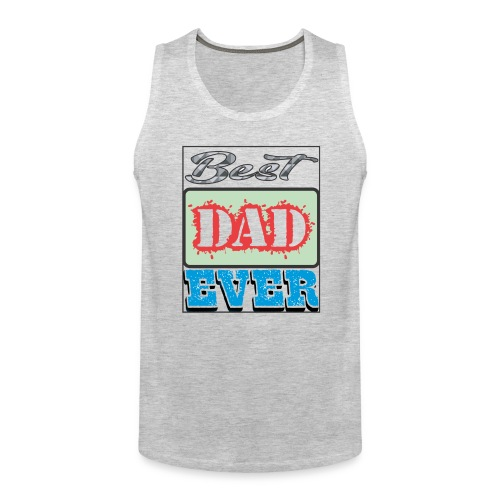 Best Dad Ever - Men's Premium Tank