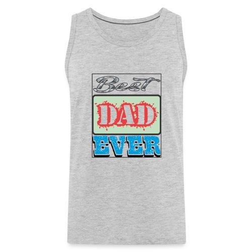 Best Dad Ever - Men's Premium Tank