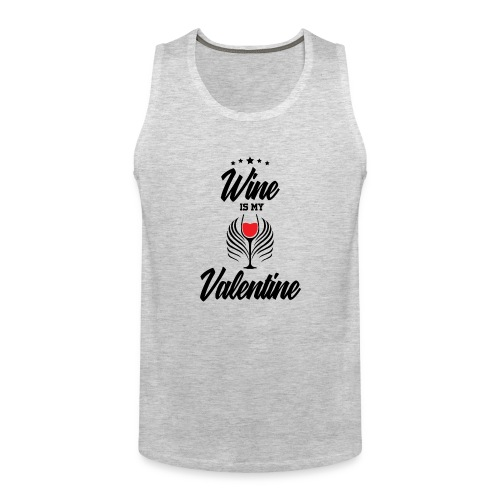 Wine Is my Valentine Shirts BY WearYourPassion - Men's Premium Tank