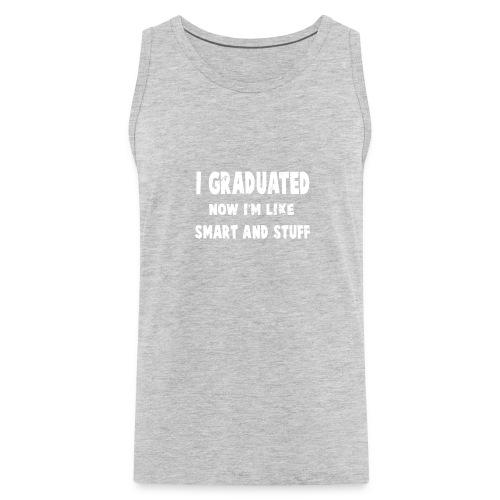 Funny College High School Graduation Gift 2018 - Men's Premium Tank