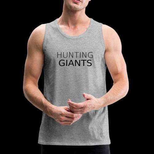 Hunting Giants Text - Black - Men's Premium Tank