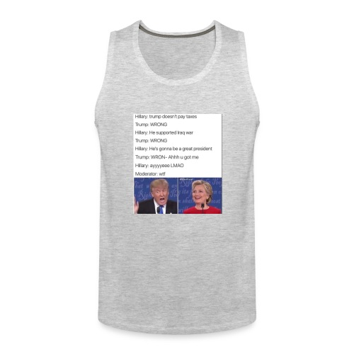 President Donald trump getting played by Hillary - Men's Premium Tank
