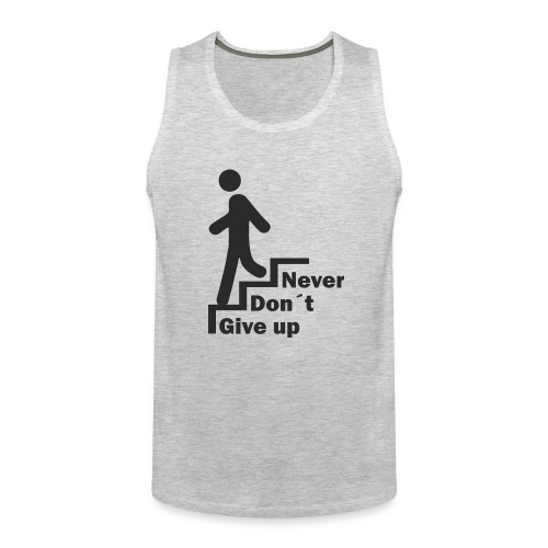 Never Don't give up - Men's Premium Tank