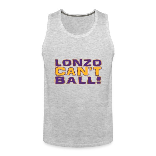 Lonzo Can't Ball - Men's Premium Tank