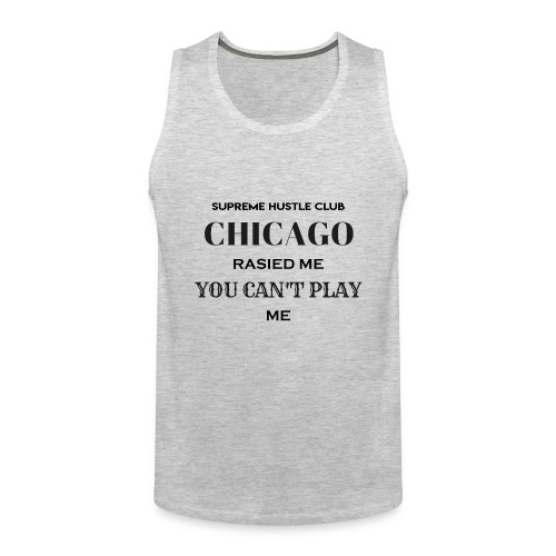 Chicago Rasied me - Men's Premium Tank