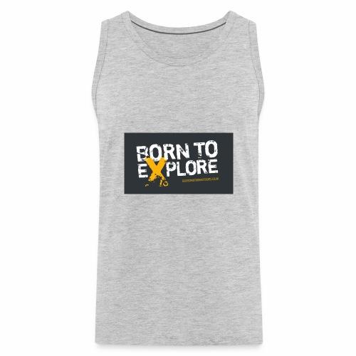 Born To Explore - Healthy Outfit - Men's Premium Tank