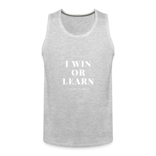 I NEVER LOSE - Men's Premium Tank
