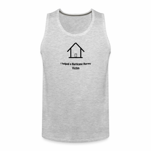 Hurricane Harvey Victim t-shirt donation - Men's Premium Tank
