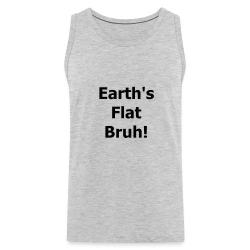 Earths flat - Men's Premium Tank