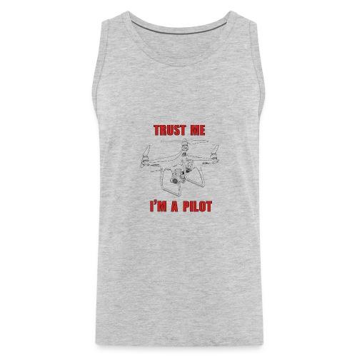 PHANTOM 4 - TRUST ME - I'M A PILOT - Men's Premium Tank