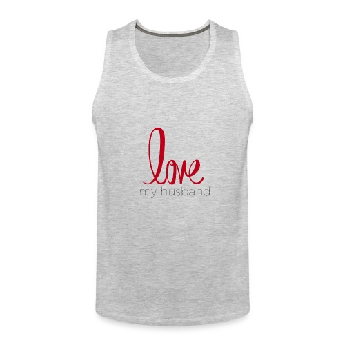 love my husband - Men's Premium Tank