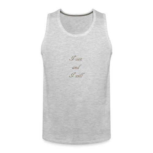 I CAN AND I WIL - Men's Premium Tank