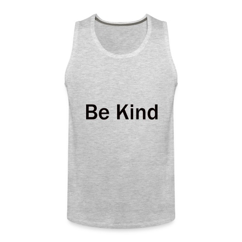 Be_Kind - Men's Premium Tank