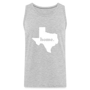 Texas Home. Shirt - Men's Premium Tank