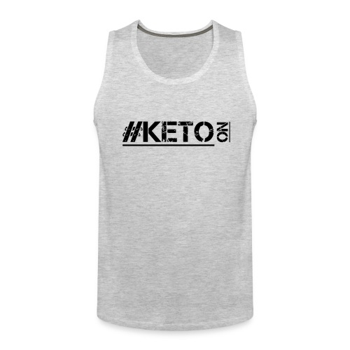 Distressed KETO On - Men's Premium Tank