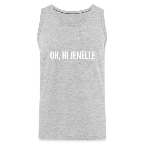 Oh, Hi Jenelle - Men's Premium Tank