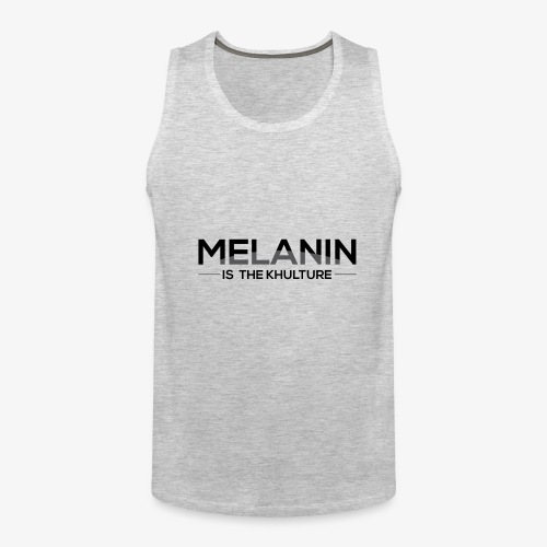 Melanin is the Khulture - Men's Premium Tank