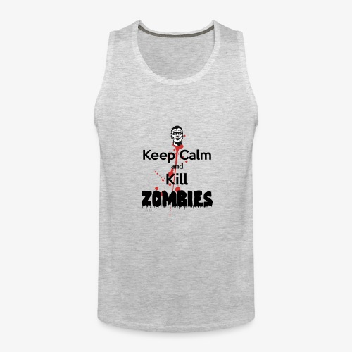 keep calm and kill zombies - Men's Premium Tank