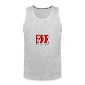 Oops There Is Something Missing! - Men's Premium Tank