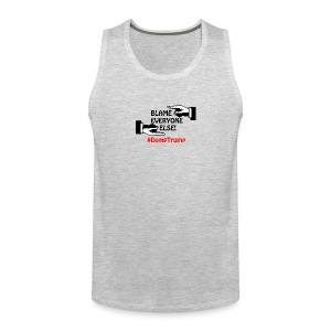 Blame Everyone Else - Men's Premium Tank