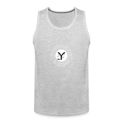 It's a Great Day to be Alive! - Men's Premium Tank