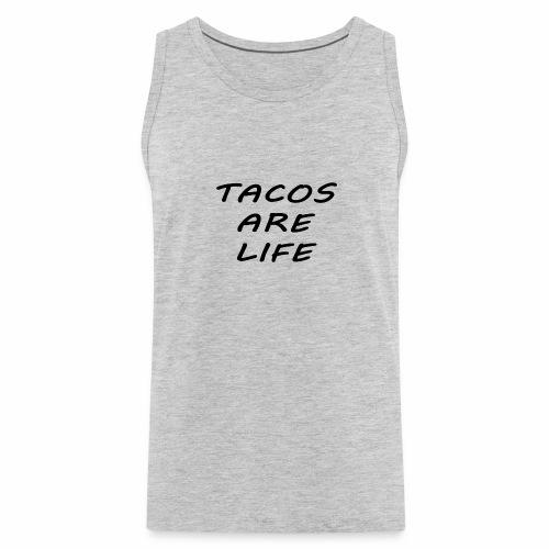 Tacos are life - Men's Premium Tank