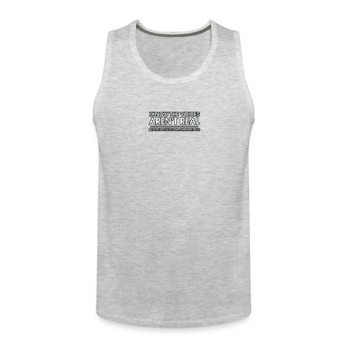 VOICES AREN'T REAL - Men's Premium Tank