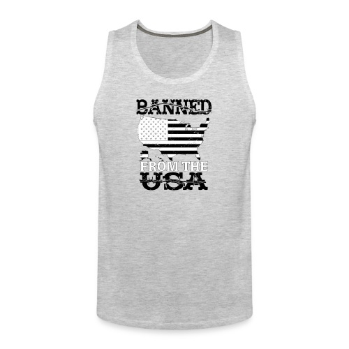Banned From The USA - Men's Premium Tank