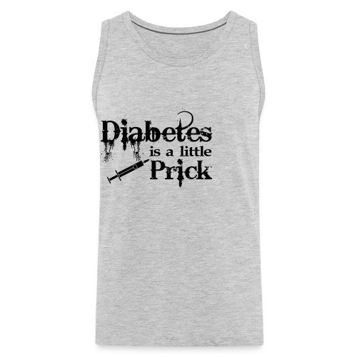 Diabetes Is A Little Prick - Men's Premium Tank