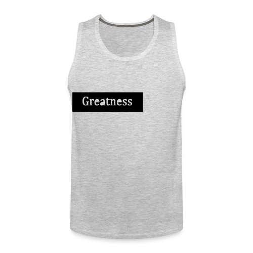 Greatness - Men's Premium Tank