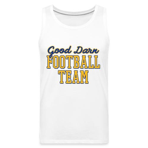 Good Darn Football Team - Men's Premium Tank