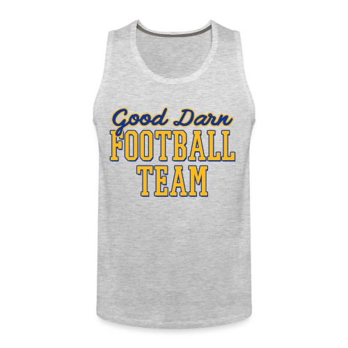 Good Darn Football Team - Men's Premium Tank